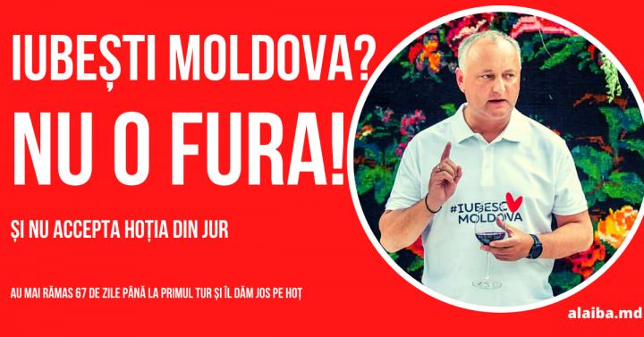 """""""Iubești Moldova""""? Nu o fura."""